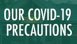 Our COVID-19 Precautions